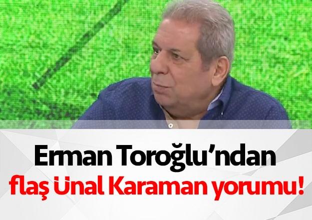 Erman Toroğlu'dan Ünal Karaman'a Eleştiri