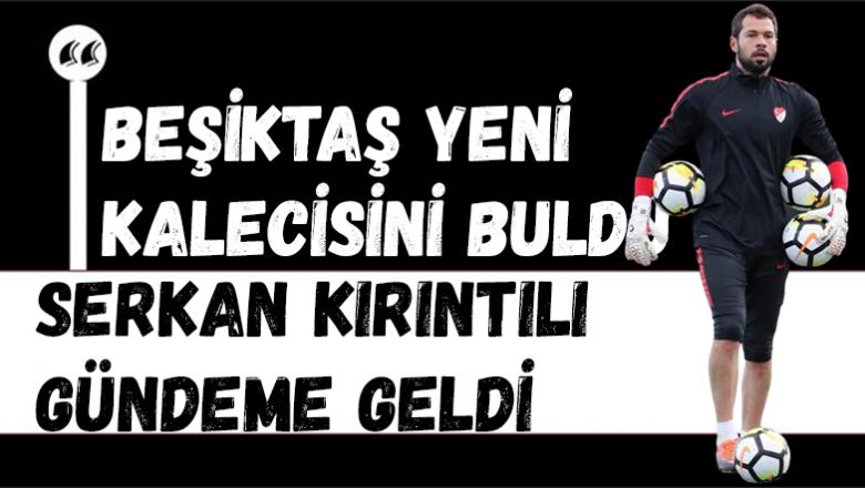 Beşiktaş, Serkan Kırıntılı İçin Devrede